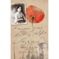 I Remain Your Loving Wife Lizzie: Letters in a Skip 1917-1919