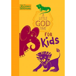 A 365 Daily Devotions: A Little God Time for Kids