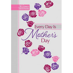 365 Daily Devotions: Every Day is Mother's Day