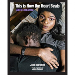 This Is How The Heart Beats: LGBTQ East Africa
