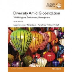 Diversity Amid Globalization: World Regions, Environment, Development OLP with eText, Global Edition