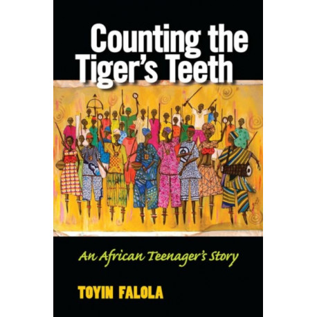Counting the Tiger's Teeth: An African Teenager's Story