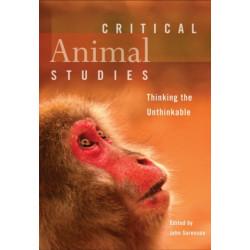 Critical Animal Studies: Thinking the Unthinkable
