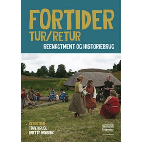 Fortider tur/retur: Reenactment og historiebrug