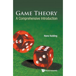 Game Theory: A Comprehensive Introduction