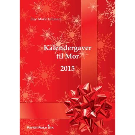 Kalendergaver til Mor 2015