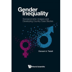 Gender Inequality: Socioeconomic Analysis And Developing Country Case Studies