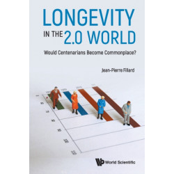 Longevity In The 2.0 World: Would Centenarians Become Commonplace?