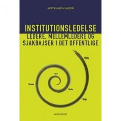 Institutionsledelse: ledere, mellemledere og sjakbajser i det offentlige