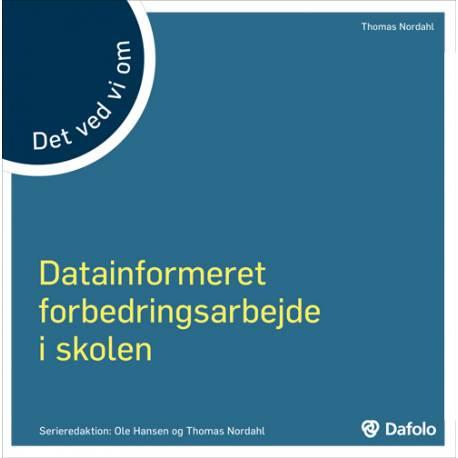 Det ved vi om - Datainformeret forbedringsarbejde i skolen