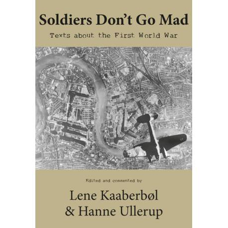 Soldiers Don't Go Mad: Texts About the First World War