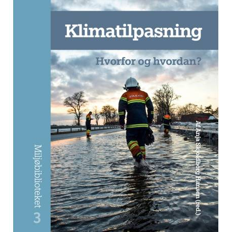 Klimatilpasning: Hvorfor og hvordan?