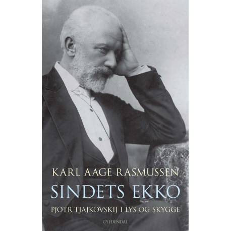 Sindets ekko: Pjotr Tjajkovskij i lys og skygge