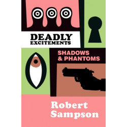 Deadly Excitements Shadows & Phantoms