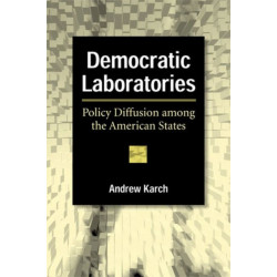 Democratic Laboratories: Policy Diffusion Among the American States